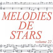 Mélodies de stars volume 22 by Various Artists