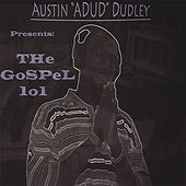 The Gospel 101 by austin dudley
