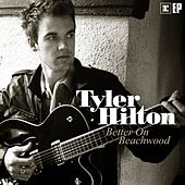 Better On Beachwood by Tyler Hilton