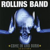 Come In & Burn-Sessions by Rollins Band