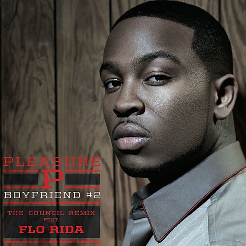 Boyfriend #2 [feat. Flo Rida] by Pleasure P