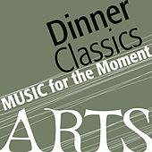 Music for the Moment: Dinner Classics by Various Artists