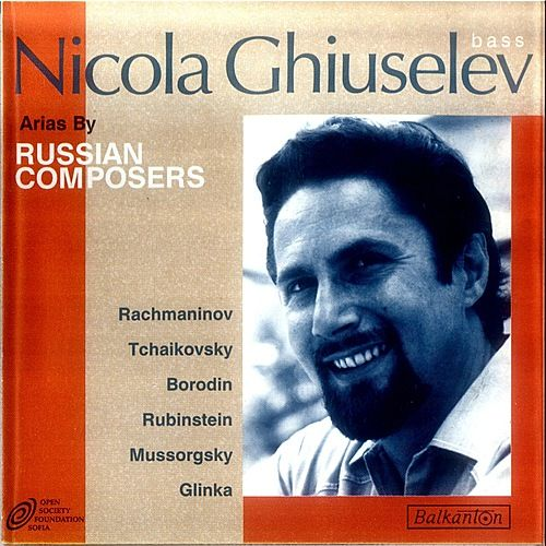 Arias By Russian Composers by Nicola Ghiuselev