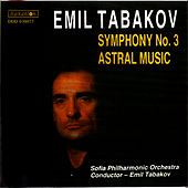Tabakov: Symphony No. 3 & Astral Music by Sofia Philharmonic Orchestra