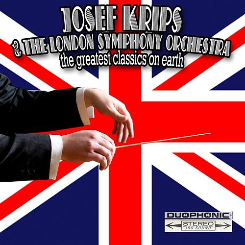 Joseph Kripps And The London Symphony Orchestra:the Greatest Classics On Earth by Krips