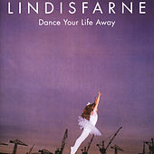 Dance Your Life Away by Lindisfarne