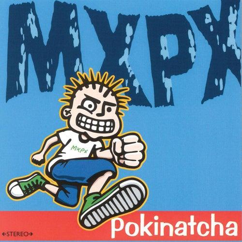 Pokinatcha by MxPx