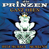 Ganz Oben - Hits MCMXCI - MCMXCVII by Various Artists