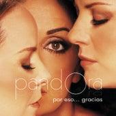 Por Eso...Gracias by Pandora