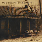 Feels Like Home by The Slewfoot Project