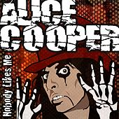 Nobody Likes Me by Alice Cooper