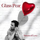 Streets Of Love by Glass Pear
