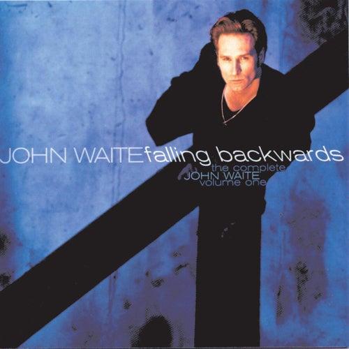 The Complete John Waite: Falling Backwards by John Waite