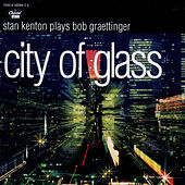 City Of Glass by Stan Kenton