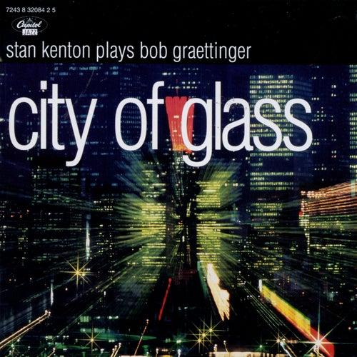City Of Glass by Stan Kenton