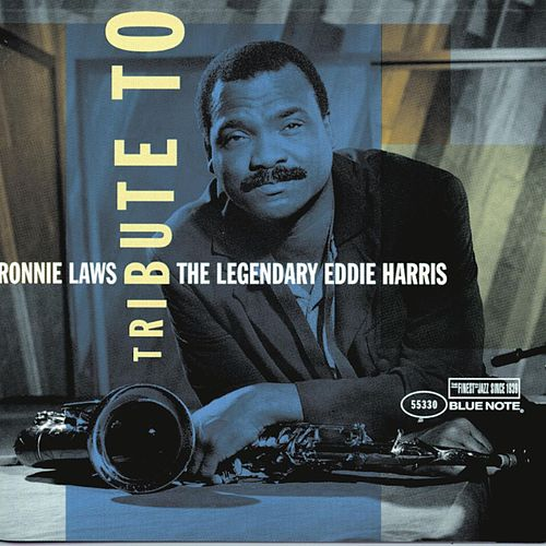Tribute To The Legendary Eddie Harris by Ronnie Laws