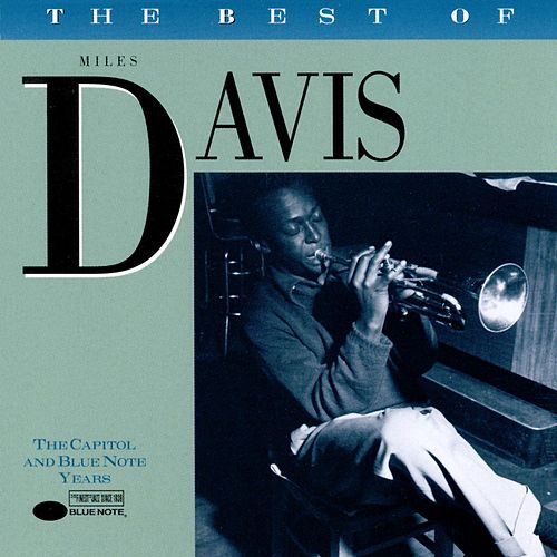 The Best Of Miles Davis: The Capitol And Blue Note Years by Miles Davis