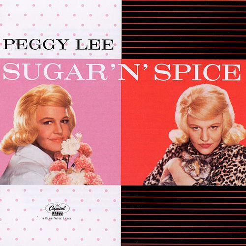 Sugar 'N' Spice by Peggy Lee