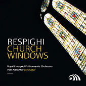 Respighi: Church Windows by Various Artists
