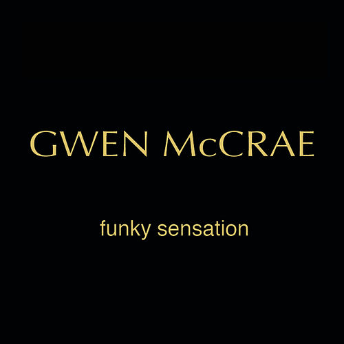 Funky Sensation (Tinos Original Funk Thang) by Gwen McCrae