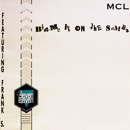Blame it on the Samba (Radio Edit) by MCL Micro Chip League