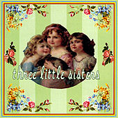 Three Little Sisters by The Limeybirds