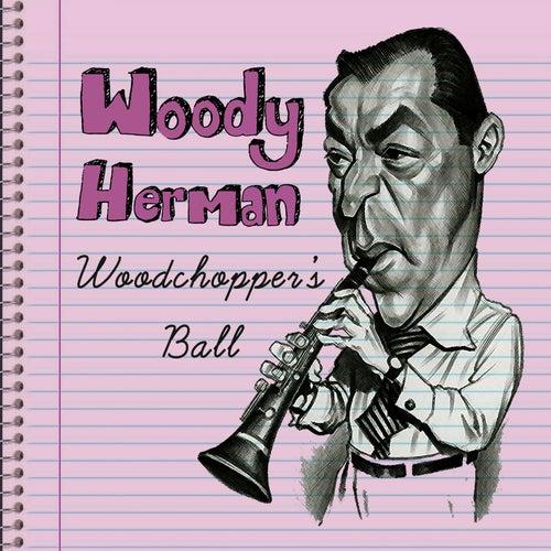 Woodchopper's Ball by Woody Herman
