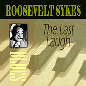 The Last Laugh by Roosevelt Sykes
