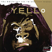 You Gotta Say Yes To Antother Excess by Yello