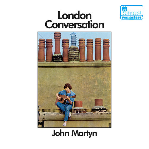London Conversation by John Martyn