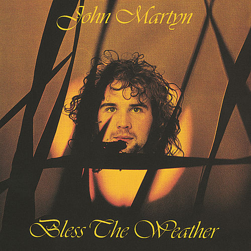 Bless The Weather by John Martyn