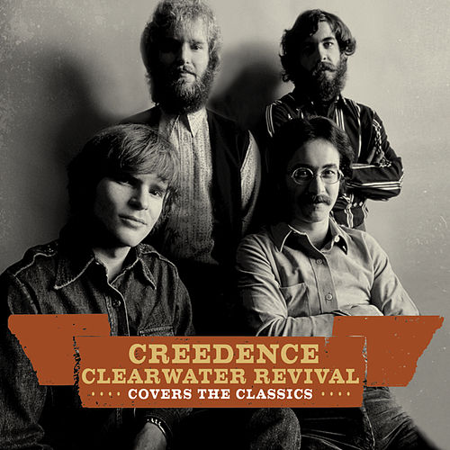 Creedence Covers The Classics by Creedence Clearwater Revival