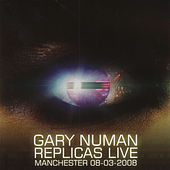 Replicas Live by Gary Numan