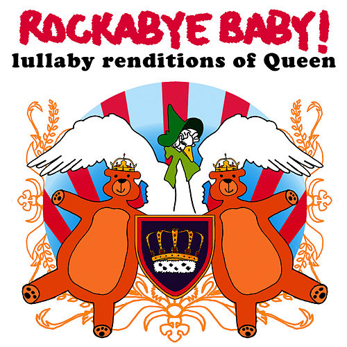 Rockabye Baby!: Lullaby Renditions of Queen by Rockabye Baby!