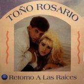 Retorno A Las Raices by Toño Rosario