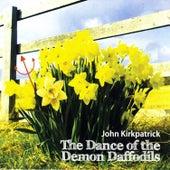 The Dance Of The Demon Daffodils by John Kirkpatrick