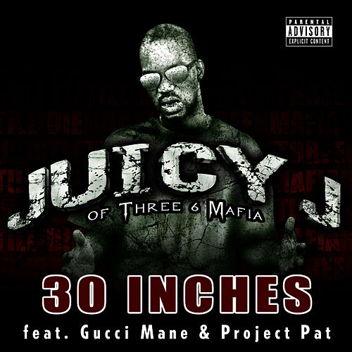30 Inches by Juicy J