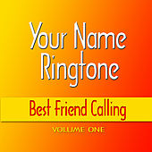 Best Friend Calling Ringtones by Your Name Ringtone