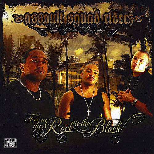 From the Rock 2 the Block by Assault Squad Riderz