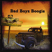 Bad Boyz Boogie by Bad Boyz Boogie
