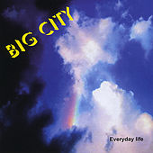 Everyday Life by Big City