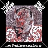 The Devil Laughs and Dances by Trevor Baldock & David Bown