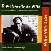 Villa-Lobos: O Violoncello do Villa by Tânia Lisboa