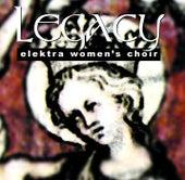 Legacy by Elektra Women's Choir