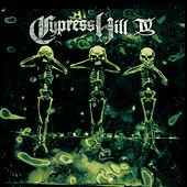 Cypress Hill IV by Cypress Hill