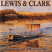 Lewis & Clark: Sounds Of Discovery by Various Artists