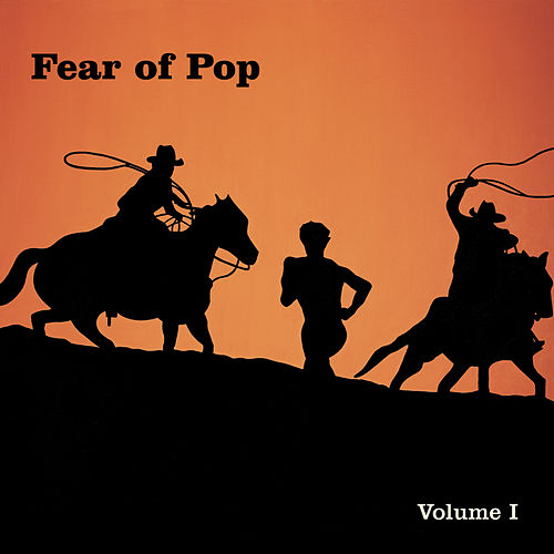 Volume I by Fear Of Pop