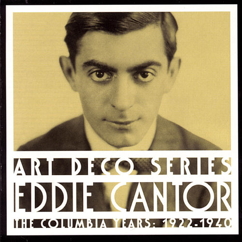 The Columbia Years: 1922-1940 by Eddie Cantor