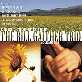 Bill Gaither Trio Vol. 1 by Bill & Gloria Gaither