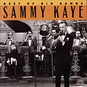 Best Of The Big Bands by Sammy Kaye